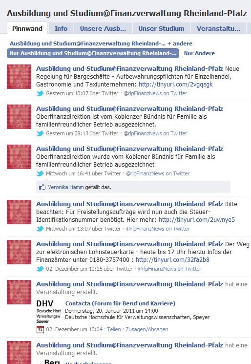 Auf der Seite Ausbildung und Studium @Finanzverwaltung Rheinland-Pfalz wird eigentlich alles falsch gemacht, was man nur falsch machen kann: Postings per Twitter, nicht ausbildungsbezogene Postings und auf der Pinnwand werden nur die selbst geposteten Beiträge ersichtlich - Quelle: http://www.facebook.com/pages/Ausbildung-und-StudiumFinanzverwaltung-Rheinland-Pfalz/126134957437969?v=wall